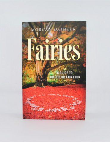 Fairies A Guide to the Celtic Fair Folk